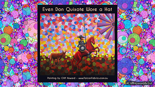 Man of La Mancha, #CliffHowardArtist #DonQuixote #art